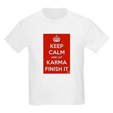 Keep Calm and let Karma Finish It T-Shirt