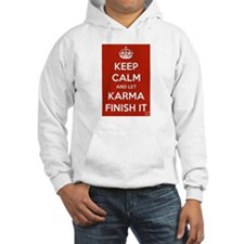 Keep Calm and let Karma Finish It Jumper Hoody