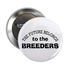 """Future Belongs to Breeders 2.25"""" Button (100 pack)"""