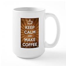 Keep Calm and Make Coffee Mug