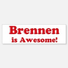 Brennen is Awesome Bumper Bumper Bumper Sticker