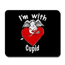 I'm with Cupid Mousepad
