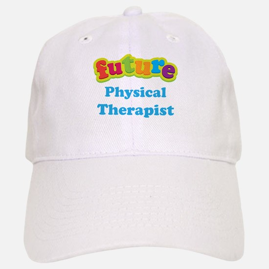 Future Physical Therapist Baseball Baseball Cap