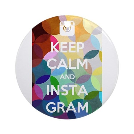 Keep Calm and Instagram Ornament (Round)