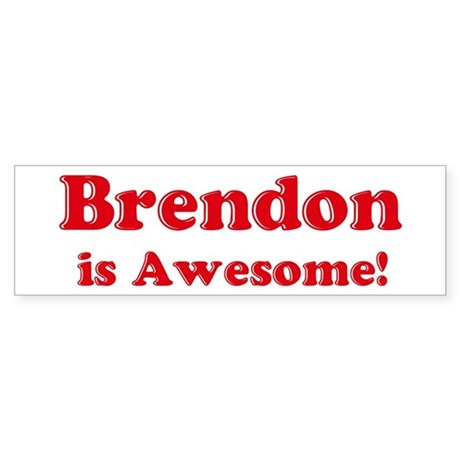 Brendon is Awesome Bumper Sticker