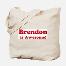 Brendon is Awesome Tote Bag