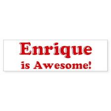 Enrique is Awesome Bumper Bumper Sticker