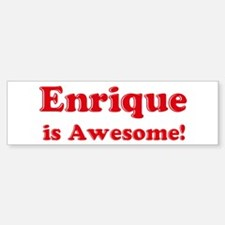 Enrique is Awesome Bumper Bumper Stickers