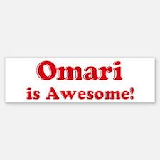 Omari is Awesome Bumper Bumper Bumper Sticker