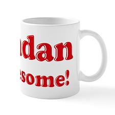 Brendan is Awesome Coffee Mug