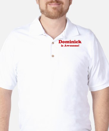 Dominick is Awesome Golf Shirt