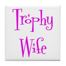 Trophy Wife Tile Coaster