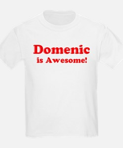 Domenic is Awesome Kids T-Shirt