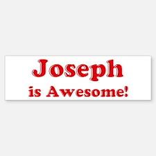 Joseph is Awesome Bumper Bumper Bumper Sticker