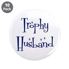 "Trophy Husband 3.5"" Button (10 pack)"