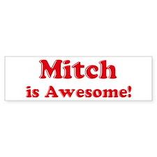 Mitch is Awesome Bumper Bumper Sticker