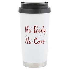 No Body, No Case Travel Mug