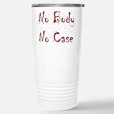No Body, No Case Travel Mug