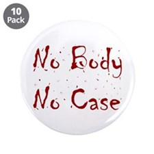 "No Body, No Case 3.5"" Button (10 pack)"
