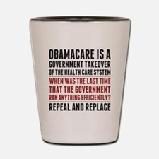 Repeal And Replace Obamacare Shot Glass