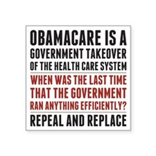 "Repeal And Replace Obamacare Square Sticker 3"" x 3"