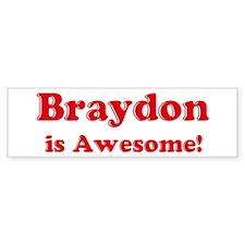 Braydon is Awesome Bumper Bumper Sticker