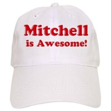 Mitchell is Awesome Baseball Cap