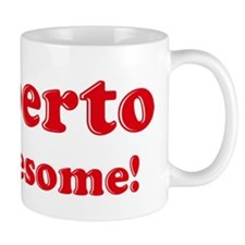 Filiberto is Awesome Mug