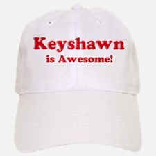 Keyshawn is Awesome Baseball Baseball Cap