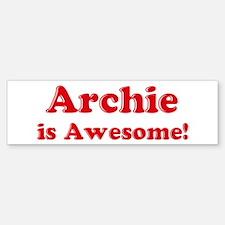 Archie is Awesome Bumper Bumper Bumper Sticker