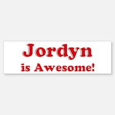 Jordyn is Awesome Bumper Bumper Bumper Sticker