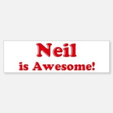 Neil is Awesome Bumper Bumper Bumper Sticker