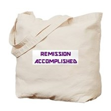 """Remission Accomplished"" Tote Bag"