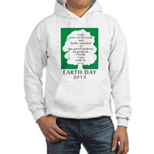 Earth Day Quote 2013 Hoodie