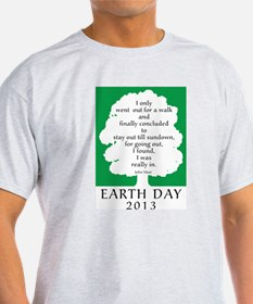 Earth Day Quote 2013 T-Shirt