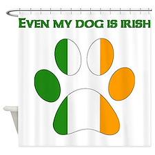 Even My Dog Is Irish Shower Curtain