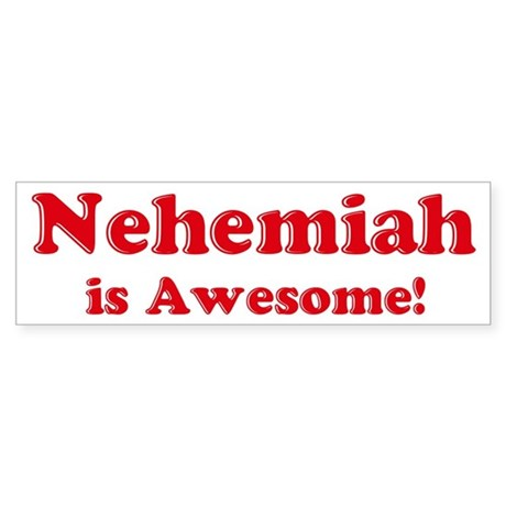 Nehemiah is Awesome Bumper Sticker