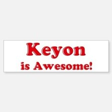 Keyon is Awesome Bumper Bumper Bumper Sticker