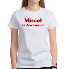 Misael is Awesome Tee