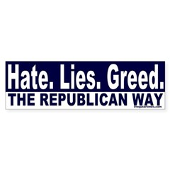 Hate, Lies, Greed Bumper Bumper Sticker