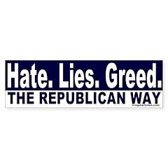 Hate, Lies, Greed Bumper Bumper Sticker
