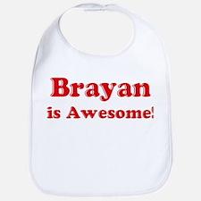 Brayan is Awesome Bib
