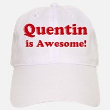 Quentin is Awesome Baseball Baseball Cap