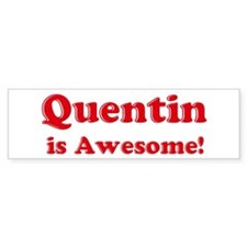 Quentin is Awesome Bumper Car Sticker