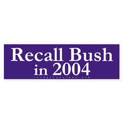 Recall Bush Bumper Bumper Sticker