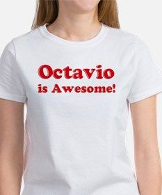 Octavio is Awesome Women's T-Shirt
