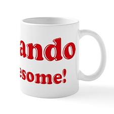 Fernando is Awesome Mug
