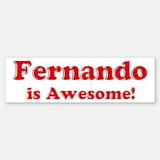 Fernando is Awesome Bumper Bumper Bumper Sticker