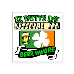 """St. Patty's Day Beer Whore"" Square Stic"