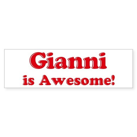 Gianni is Awesome Bumper Sticker